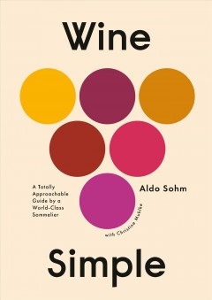 Wine simple - a totally approachable guide from a world-class sommelier