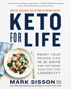 Keto for life - reset your biological clock in 21 days and optimize your diet for longevity
