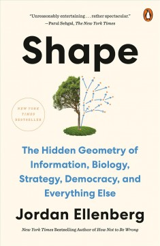 Shape The Hidden Geometry of Information, Biology, Strategy, Democracy, and Everything Else