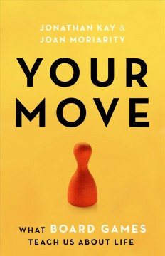 Your Move - What Board Games Teach Us About Life