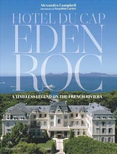 Hotel Du Cap-Eden-Roc - A Timeless Legend on the French Riviera