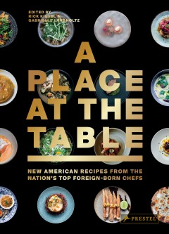 A place at the table - new American recipes from the nation's top foreign-born chefs