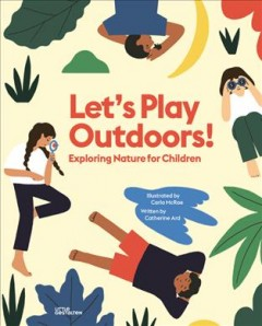 Let's Play Outdoors! - Exploring Nature for Children