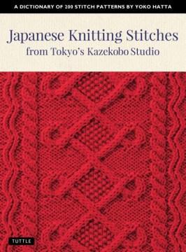 Japanese knitting stitches from Tokyo's Kazekobo Studio - a dictionary of 200 stitch patterns