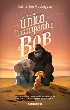 El n͠ico e incomparable Bob