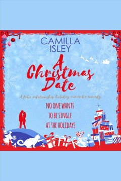 A Christmas Date - A Fake Relationship Holiday Romantic Comedy