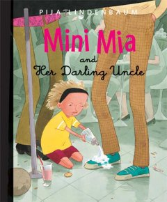Mini Mia and her Daring Uncle