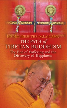 The Path of Tibetan Buddhism The End of Suffering and the Discovery of Happiness
