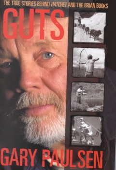 Guts-:-the-true-stories-behind-Hatchet-and-the-Brian-books