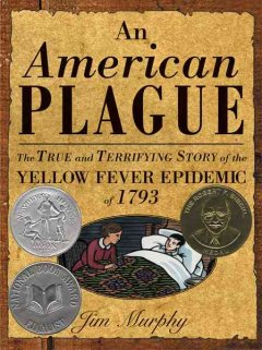 An-American-plague-:-the-true-and-terrifying-story-of-the-yellow-fever-epidemic-of-1793