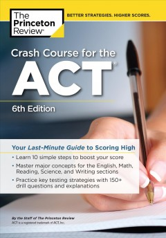 Crash-course-for-the-ACT-:-your-last-minute-guide-to-scoring-high