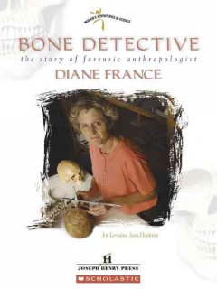 Bone-detective-:-the-story-of-forensic-anthropologist-Diane-France