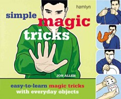 Simple-magic-tricks-:-easy-to-learn-magic-tricks-with-everyday-objects