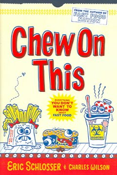 Chew-on-this-:-everything-you-don't-want-to-know-about-fast-food