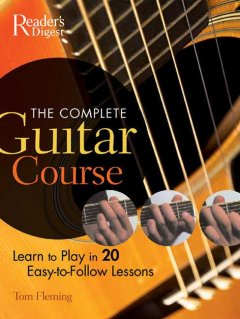The-complete-guitar-course-:-learn-to-play-in-20-easy-to-follow-lessons