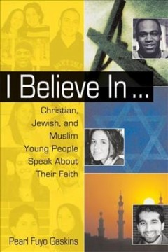 I-believe-in---:-Christian,-Jewish,-and-Muslim-young-people-speak-about-their-faith