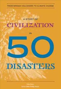 A-story-of-civilization-in-50-disasters