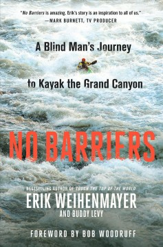 No-barriers-:-a-blind-man's-journey-to-kayak-the-Grand-Canyon