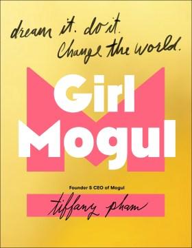 Girl-mogul-:-dream-it,-do-it,-change-the-world