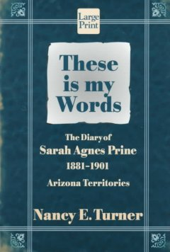 These-is-my-words-:-the-diary-of-Sarah-Agnes-Prine,-1881-1901
