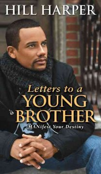 Letters-to-a-young-brother-:-manifest-your-destiny