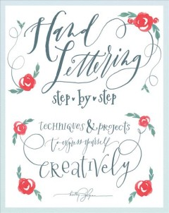Hand-lettering-step-by-step-:-techniques-and-projects-to-express-yourself-creatively