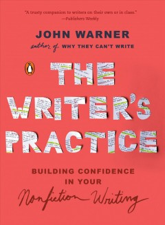 The-writer's-practice-:-building-confidence-in-your-nonfiction-writing