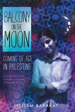Balcony-on-the-moon-:--Coming-of-age-in-Palestine