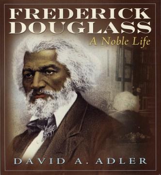 Frederick-Douglass-:-a-noble-life