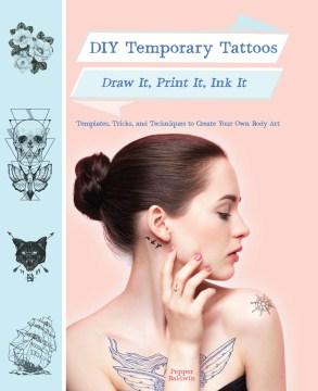 DIY-temporary-tattoos-:-draw-it,-print-it,-ink-it