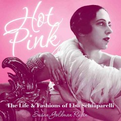 Hot-pink-:-the-life-and-fashions-of-Elsa-Schiaparelli