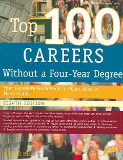 Top-100-careers-without-a-four-year-degree-:-your-complete-guidebook-to-major-jobs-in-many-fields