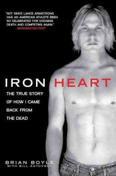 Iron-heart-:-the-true-story-of-how-I-came-back-from-the-dead