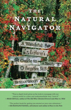 The-natural-navigator-:-a-watchful-explorer's-guide-to-a-nearly-forgotten-skill