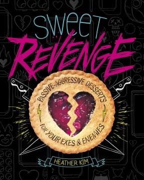 Sweet-revenge-:-passive-aggressive-desserts-for-your-exes-&-enemies