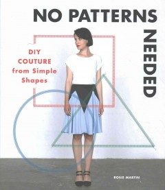 No-patterns-needed-:-DIY-couture-from-simple-shapes