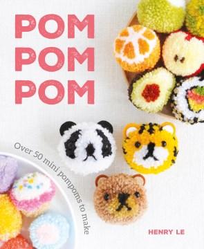 Pom-pom-pom-:-over-50-mini-pompoms-for-fun-accessories