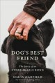 Dog's best friend : the story of an unbreakable bond