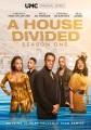 A house divided. Season 1