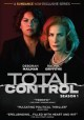 Total control. Season 1