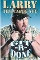 Larry the Cable Guy : Git-r-done