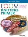 Loom knitting primer [kit]