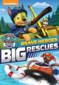 PAW patrol. Brave heroes, big rescues.