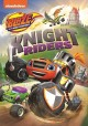 Blaze and the monster machines. Knight riders.
