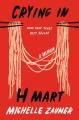 Crying in H Mart : a memoir