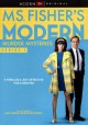 Ms. Fisher's modern murder mysteries. Series 1