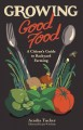 Growing good food : a citizen's guide to backyard carbon farming