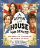 A woman in the House (and Senate) : how women came to Washington and changed the nation