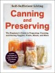 Canning and preserving : the beginner's guide to preparing, canning, and storing veggies, fruits, meats, and more.
