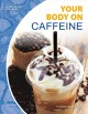 Your body on caffeine
